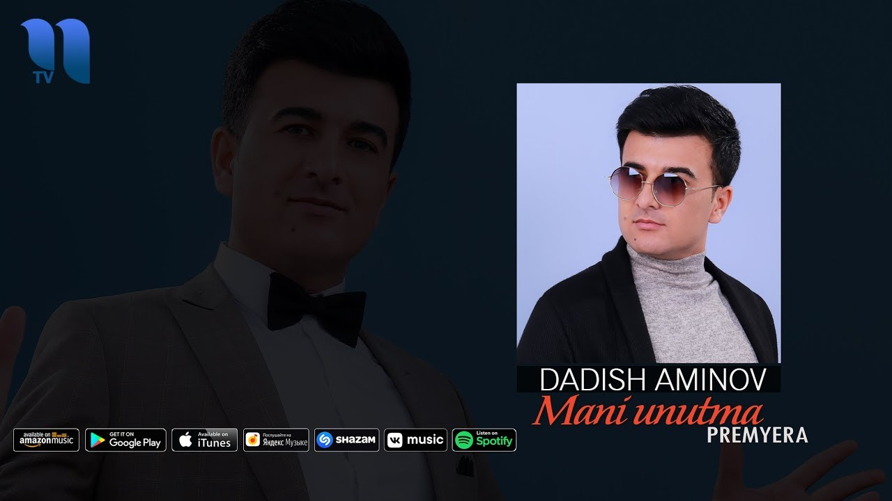 Dadish Aminov - Mani unutma | Дадиш Аминов - Мани унутма (music version)