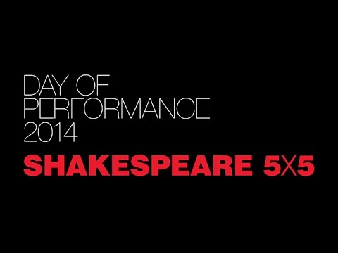 Shakespeare 5x5 - Day of Performance 2014