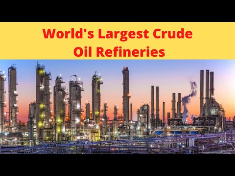 World's largest Crude Oil Refineries