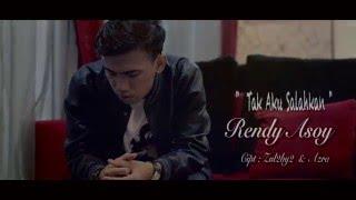 RENDY ASOY - TAK AKU SALAHKAN