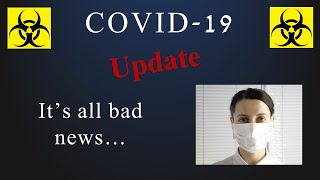 COVID-19 (Coronavirus) Update - Spoiler: It's All Bad News
