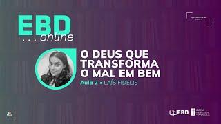 EBD Online | Aula 2 - O Deus que Transforma o Mal em Bem | Igreja Presbiteriana de Anápolis (IPA)