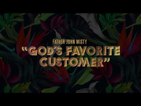 "Father John Misty - ""God's Favorite Customer"" [Official Audio]"