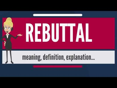 What Is REBUTTAL? What Does REBUTTAL Mean? REBUTTAL Meaning, Definition & Explanation