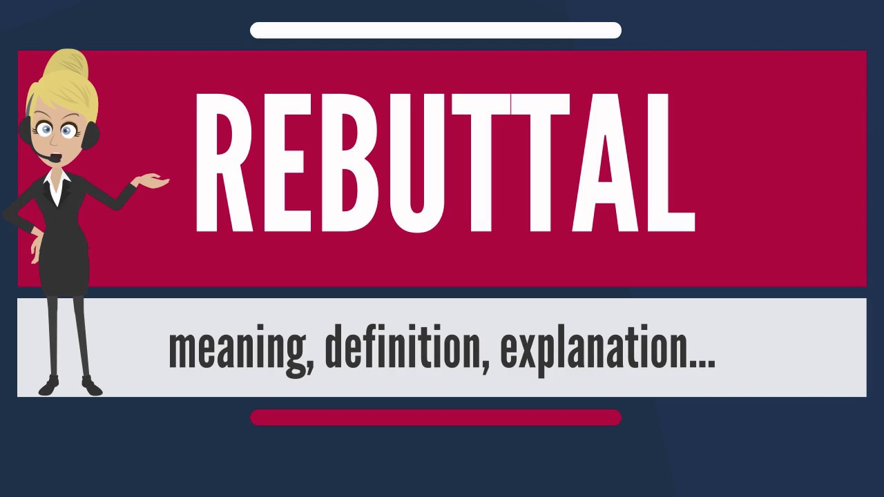 What Does The Word Rebuttal Mean What Does Rebuttal Mean -9812
