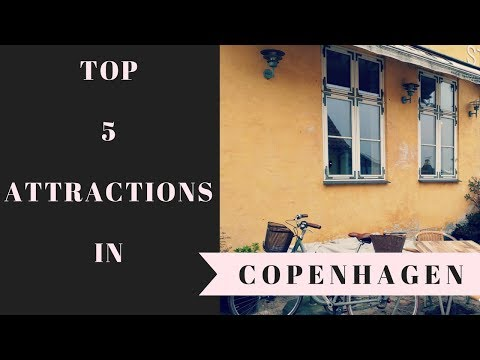 TOP 5 Copenhagen Denmark - what to see if you are visiting for the first time