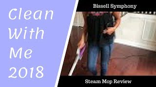 Clean with Me 2018 | Bissell Symphony Steam Mop Vacuum Review