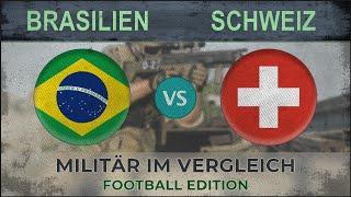 BRASILIEN vs SCHWEIZ - Militär im Vergleich - 2018 [Fußball]