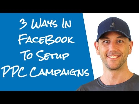 3 Ways To Setup Facebok Pay Per Click Ads With Facebook