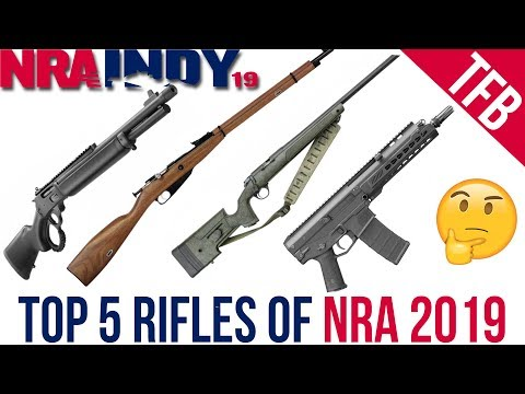 Top 5 Rifles Of NRA 2019