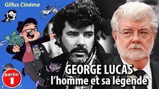 GEORGE LUCAS, l'homme et sa légende