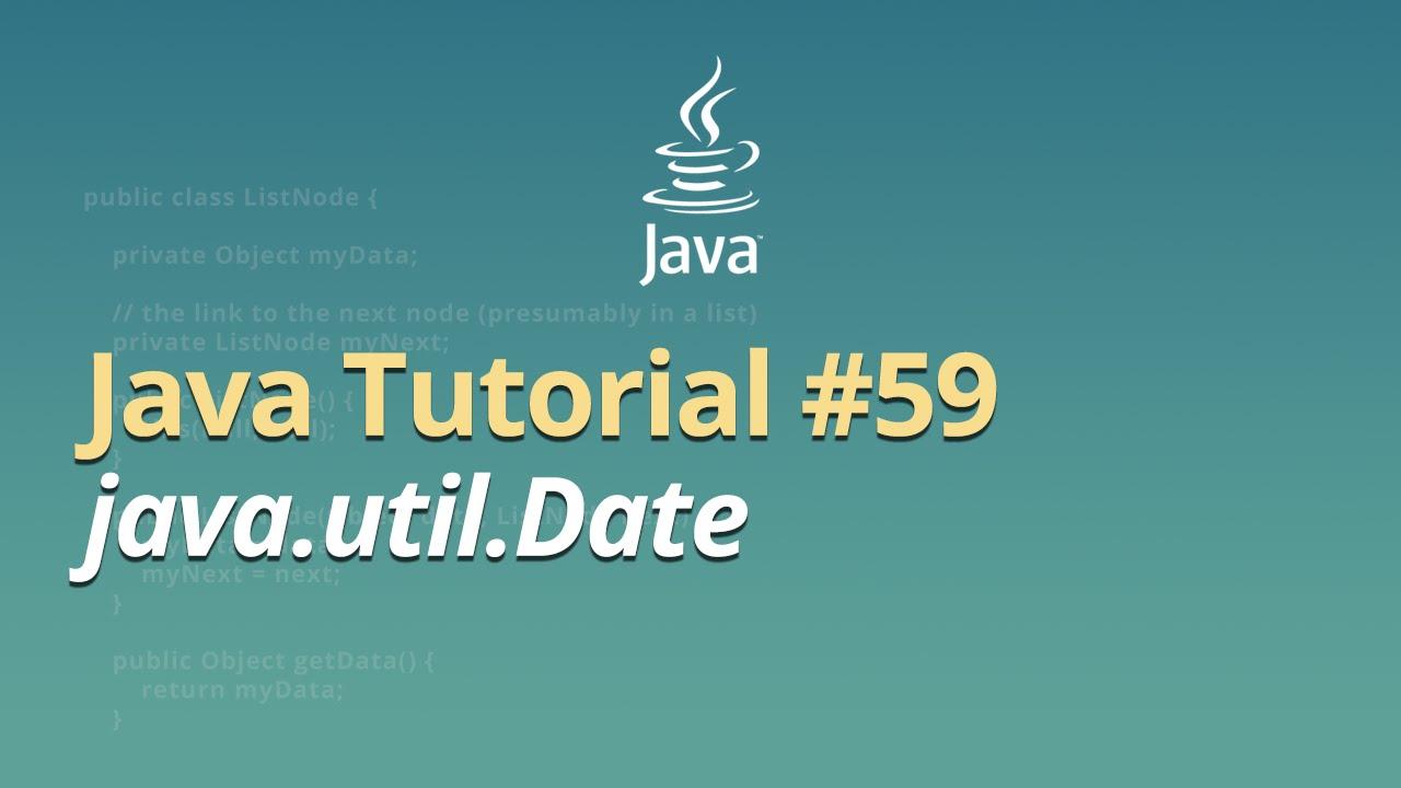 Java Tutorial - #59 - java.util.Date