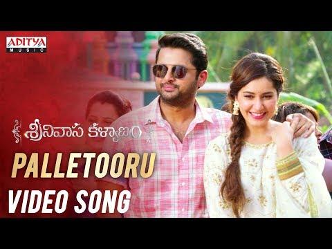 Palletooru Video Song|| Srinivasa Kalyanam Songs || Nithiin, Raashi Khanna || Vegesna Satish