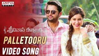 Palletooru Video Song  || Srinivasa Kalyanam Songs || Nithiin, Raashi Khanna || Vegesna Satish