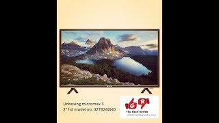 unboxing micromax 32 inch Model 32T8260HD