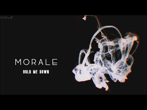 Morale - Hold Me Down Mp3