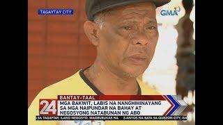 24 Oras: Mga bakwit, labis na nanghihinayang sa mga naipundar na...