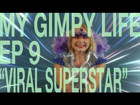 My Gimpy Life - Ep 9: Viral Superstar