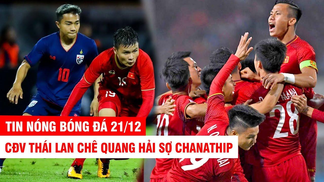 TIN NÓNG BÓNG ĐÁ 21/12 |CĐV Thái chê Q.Hải sợ Chanathip– Báo Mỹ chọn 4 cầu thủ VN xuất sắc nhất ĐNA