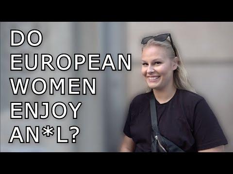 Do European Girls Enjoy An*l S*x?