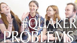 #Quaker Problems