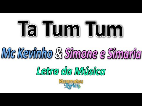 Mc Kevinho & Simone e Simaria - Ta Tum Tum - Letra