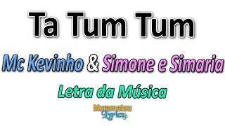 Baixar Mc Kevinho & Simone e Simaria - Ta Tum Tum - Letra