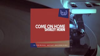 Shirley Horn - Come On Home (Full Album)