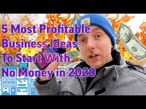 5 Most Profitable Business Ideas To Start With No Money In 2020