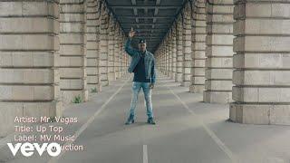 Mr. Vegas - Up Top (Official Video)