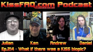 KissFAQ Podcast Ep.214 - What if there was a KISS biopic?