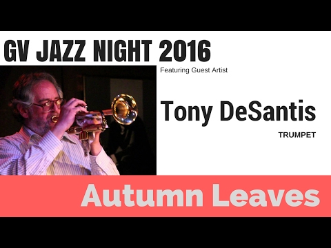 Autumn Leaves  Tony DeSantis Guest Artist @ GV Jazz Night 2016