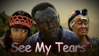 See My Tears  -  Nigeria Nollywood Movie