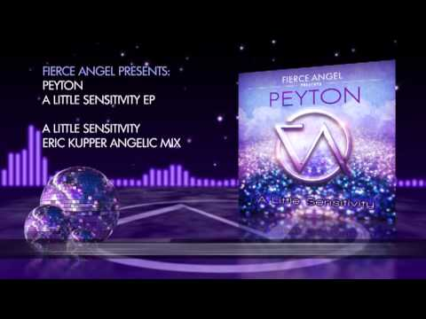 Peyton - A Little Sensitivity - Eric Kupper Angelic Mix - Fierce Angel mp3
