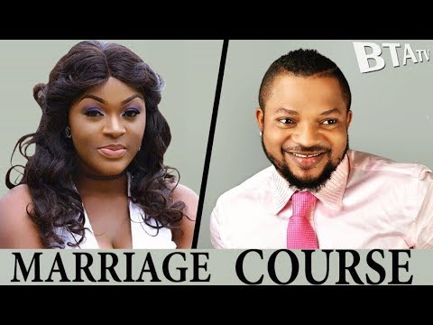 MARRIAGE COURSE 2 - 2017 LATEST NOLLYWOOD MOVIE