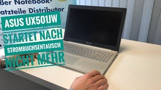 ASUS UX501JW startet nach Strombuchsentausch nicht mehr