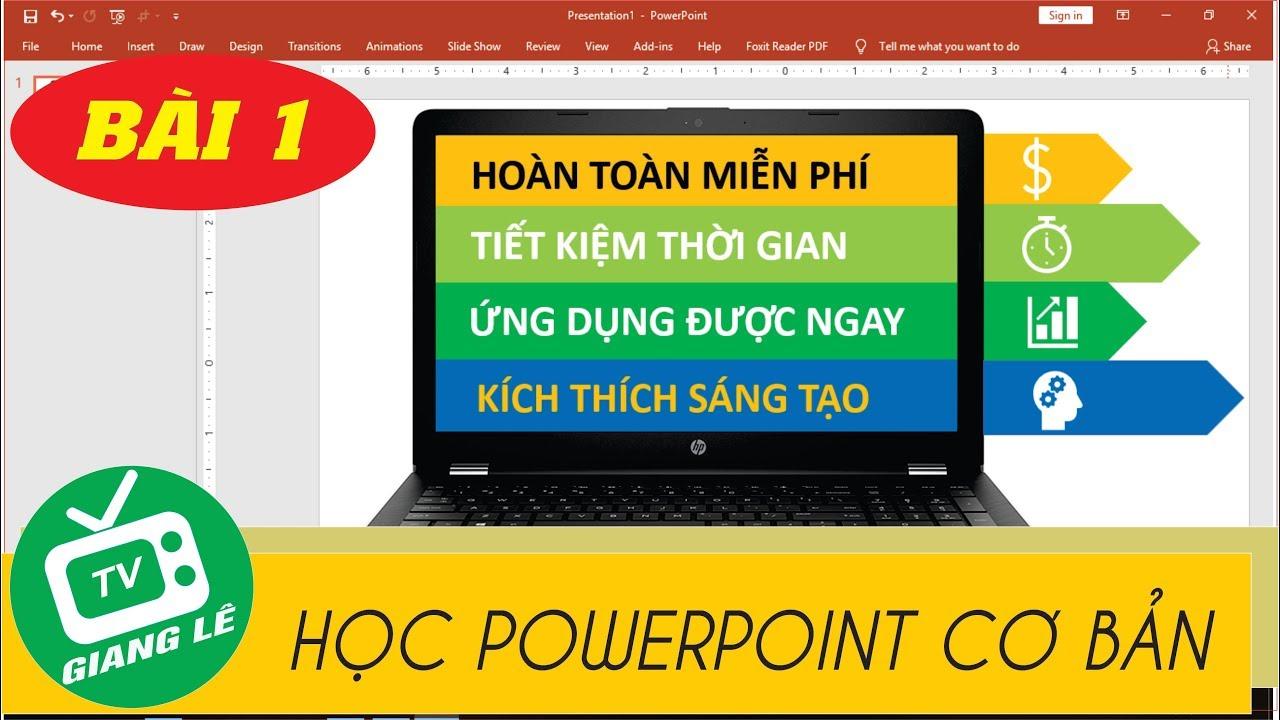 [HỌC POWERPOINT CƠ BẢN] Bài 1: Giới thiệu chung về powerpoint