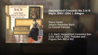 Harpsichord Concerto No 3 in D Major, BWV 1054: I. Allegro