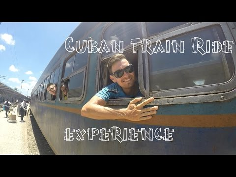 CUBA TRAIN RIDE EXPERIENCE! TIMS ADVENTURE PROJECTS #11