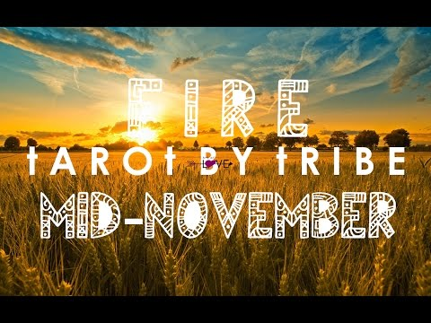 Fire Tribes: Sagittarius,  Leo, Aries - November 2016 Free Psychic Tarot Mid-Monthly Forecasts
