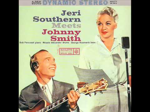 Jeri Southern & Johnny Smith: The things I love