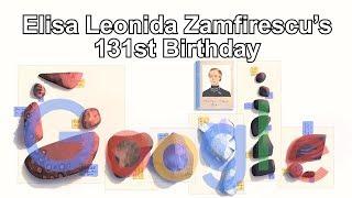 Elisa Leonida Zamfirescu - Элиза Замфиреску -  এলিসা লিওনিডা জামফিরসেসকু - 伊莉莎•莱奥尼达 (Google Doodle)
