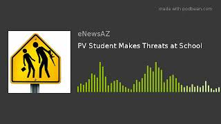 PV Student Makes Threats at School