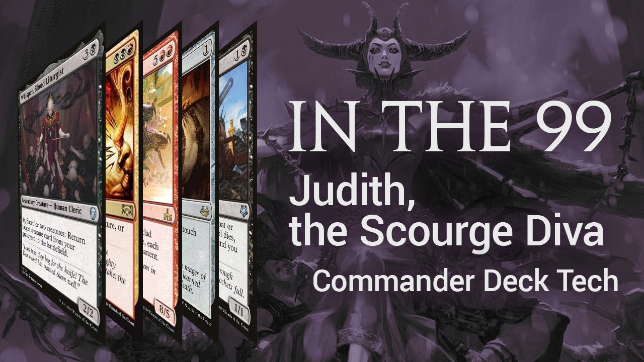 Judith, the Scourge Diva In the 99: MTG Commander / EDH Deck Tech