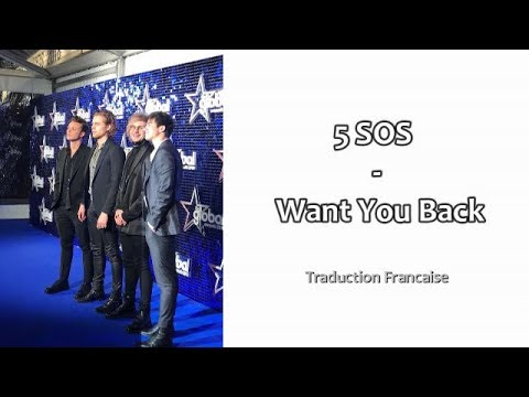 5 Seconds Of Summer - Want You Back (Traduction Française)