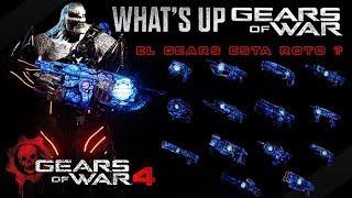 Gears of War 4 l ¿ El Gears esta roto ? l WHAT´S UP l Granadero Elite Acero  1080p Hd