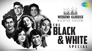 Weekend Classics Radio Show | Black White Special | Kisi Ki Muskurahaton Se | Awara Hoon