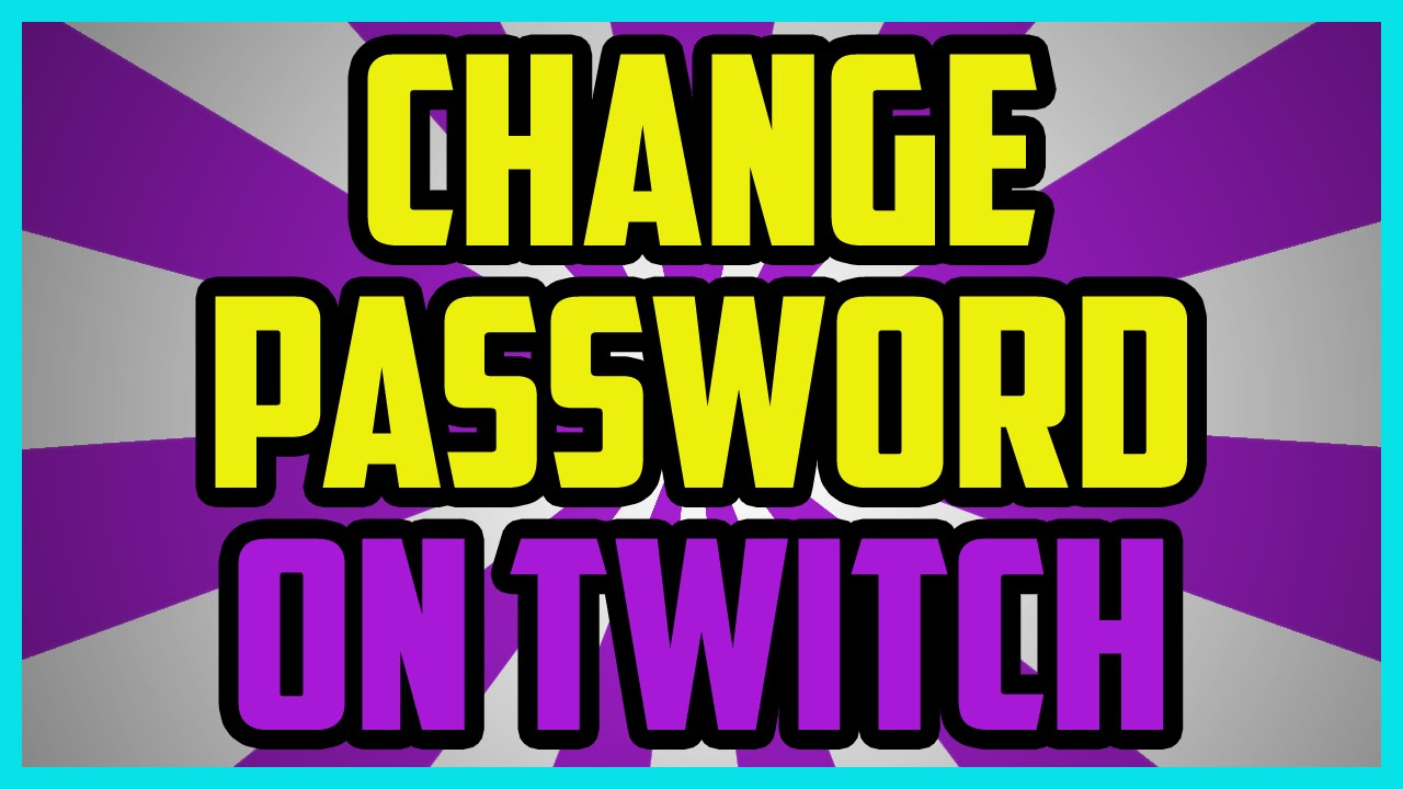 How To Change Your Password On Twitch 2016 - Twitch TV Change