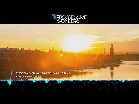 Watt & Keith Harris - Stockholm (Original Mix) [Music Video] [Progressive House Worldwide]