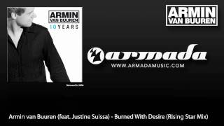 Armin van Buuren (feat. Justine Suissa) - Burned With Desire (Rising Star Mix)